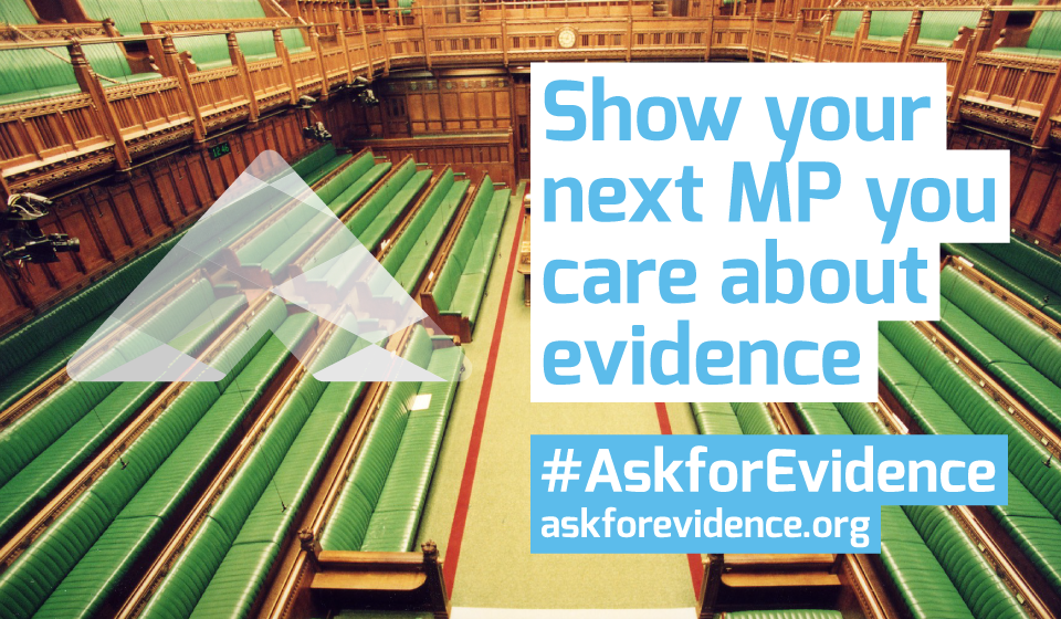 Ask for Evidence - show your next MP you care about evidence